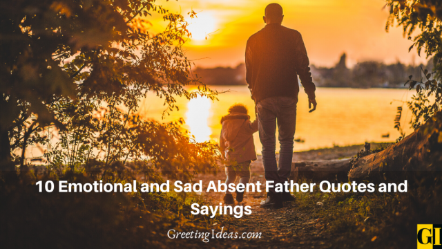 10 Emotional and Sad Absent Father Quotes and Sayings