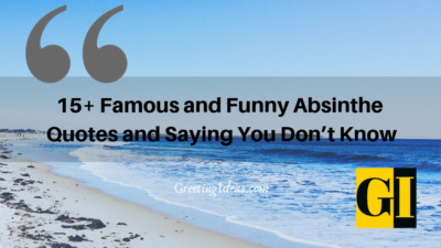 15+ Famous and Funny Absinthe Quotes and Saying You Don't Know