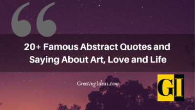 20+ Famous Abstract Quotes and Saying About Art, Love and Life