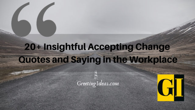 20+ Insightful Accepting Change Quotes and Saying in the Workplace