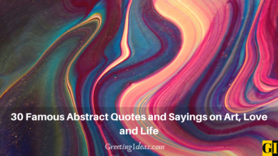 30 Famous Abstract Quotes and Sayings on Art, Love and Life