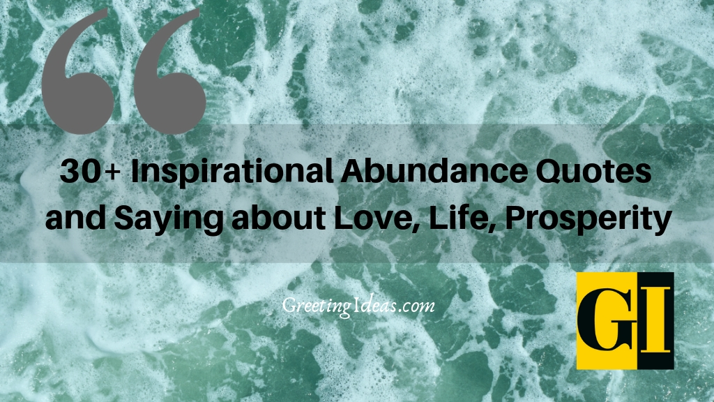 30+ Inspirational Abundance Quotes and Saying about Love, Life, Prosperity