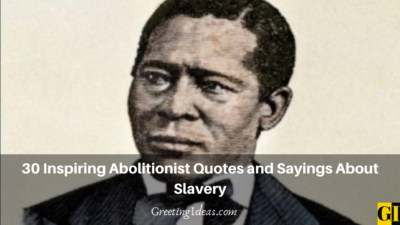 30 Inspiring Abolitionist Quotes and Sayings About Slavery