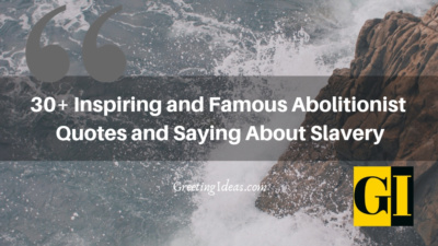 30+ Inspiring and Famous Abolitionist Quotes and Saying About Slavery