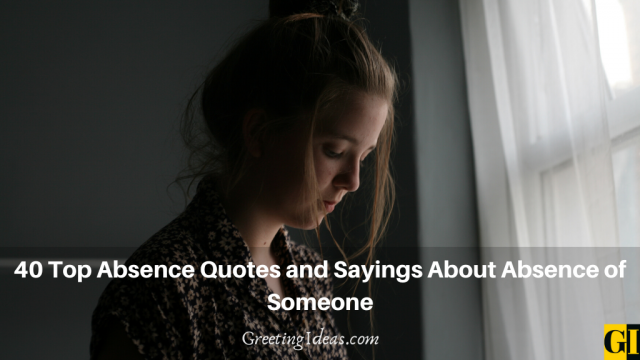 40 Top Absence Quotes and Sayings About Absence of Someone