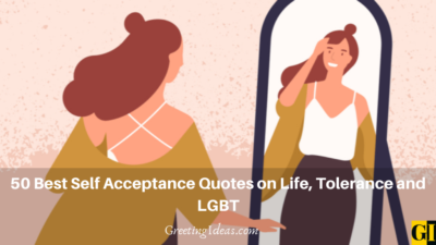 50 Best Self Acceptance Quotes on Life, Tolerance and LGBT