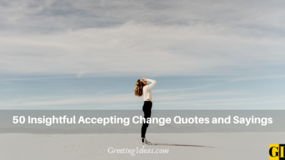 50 Insightful Accepting Change Quotes and Sayings