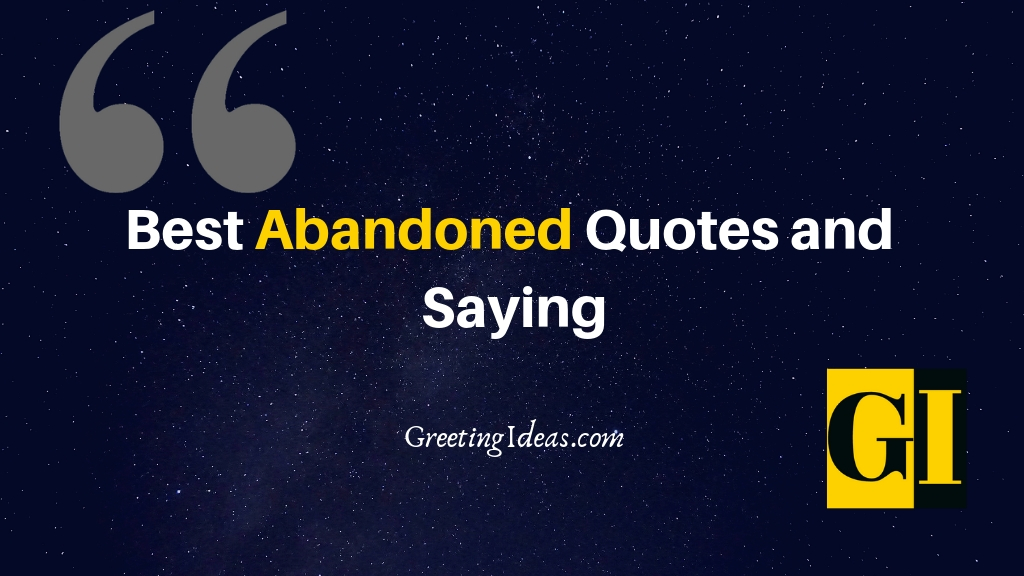 Best Abandoned Quotes and Abandoned Saying