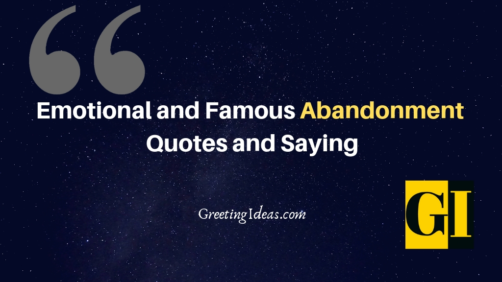 Emotional and Famous Abandonment Quotes and Saying