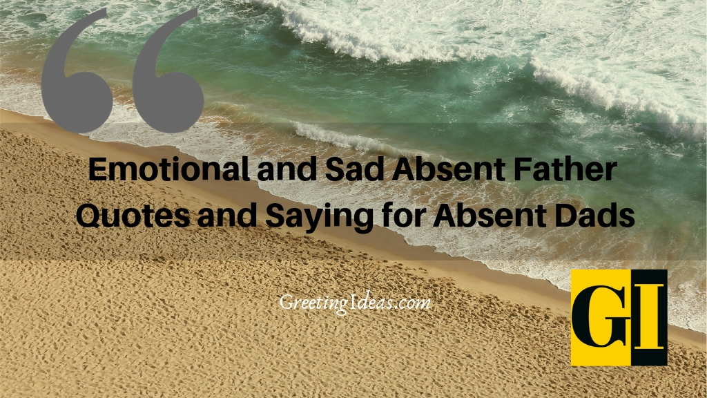 Emotional and Sad Absent Father Quotes and Saying for