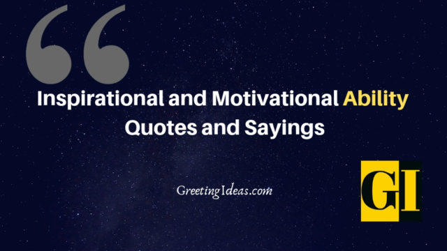 Inspirational and Motivational Ability Quotes and Sayings