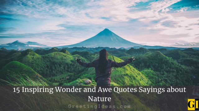 15 Inspiring Wonder and Awe Quotes Sayings about Nature