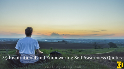 45 Inspirational and Empowering Self Awareness Quotes
