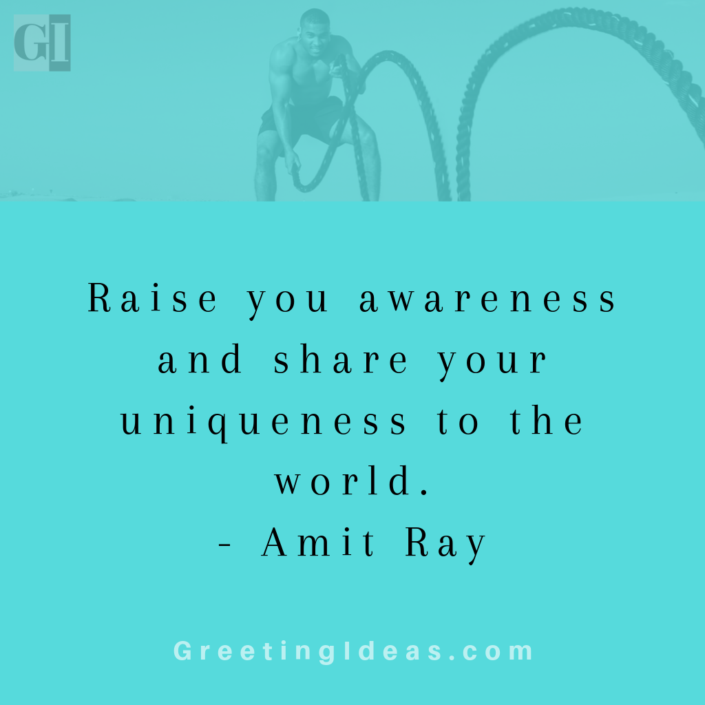 Inspirational Awareness Quotes by GreetingIdeas