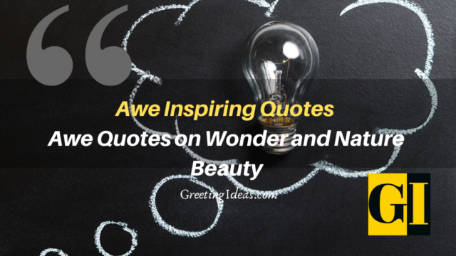 Awe Inspiring Quotes: Awe Quotes on Wonder and Nature Beauty