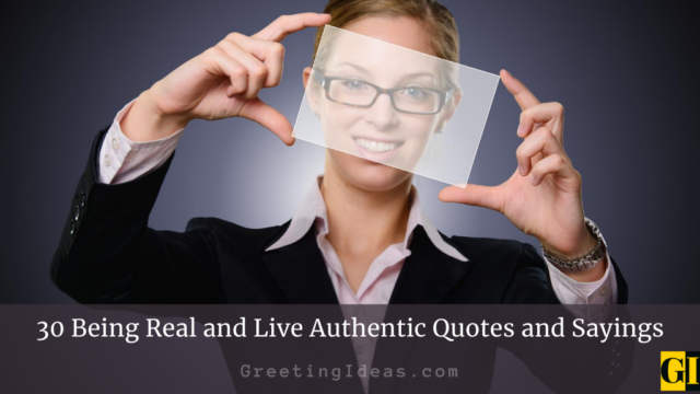 30 Being Real and Live Authentic Quotes and Sayings