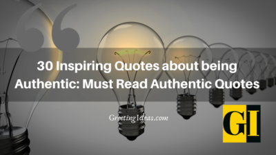 30 Inspiring Quotes about being Authentic: Must Read Authentic Quotes