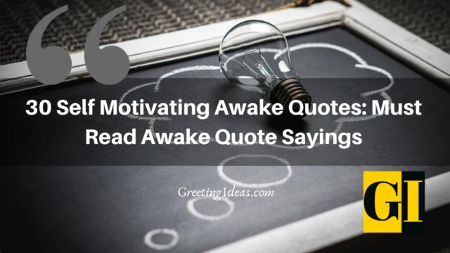 30 Self Motivating Awake Quotes: Must Read Awake Quote Sayings
