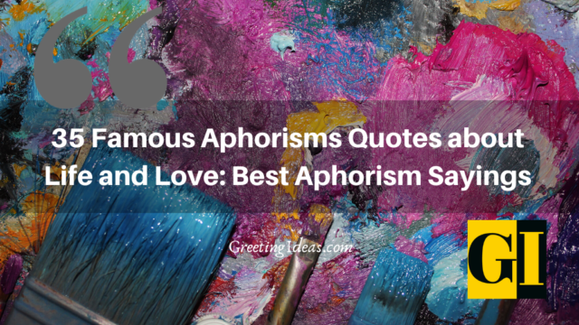 35 Famous Aphorism Quotes about Life and Love: Best Aphorism Sayings