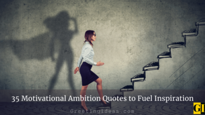 35 Motivational Ambition Quotes to Fuel Inspiration