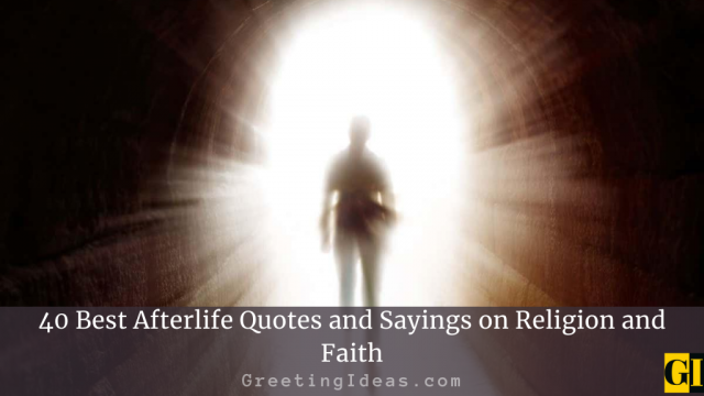 40 Best Afterlife Quotes and Sayings on Religion and Faith