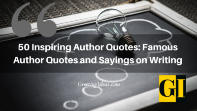50 Inspiring and Famous Author Quotes and Sayings on Writing