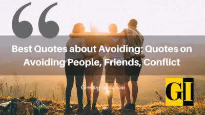 Best Quotes about Avoiding: Quotes on Avoiding People, Friends, Conflict