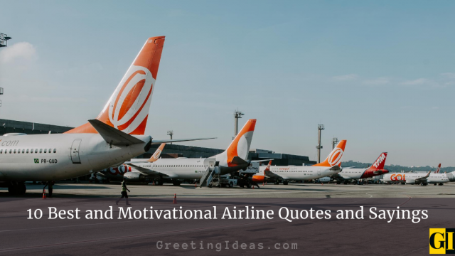 10 Best and Motivational Airline Quotes and Sayings