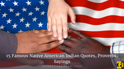 15 Famous Native American Indian Quotes, Proverbs, Sayings