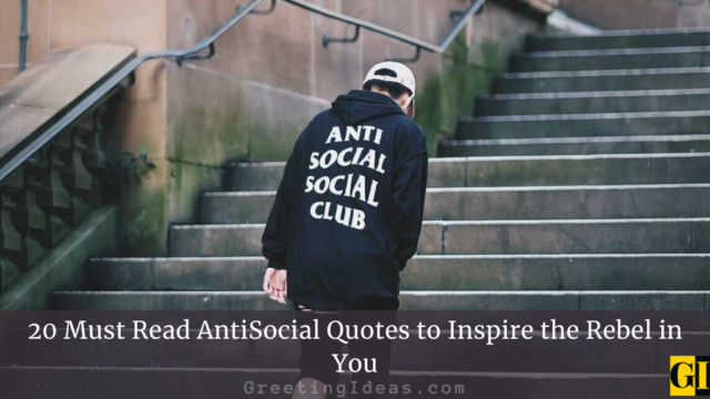 20 Must Read AntiSocial Quotes to Inspire the Rebel in You