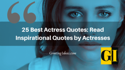 25 Best Actress Quotes: Read Inspirational Quotes by Actresses