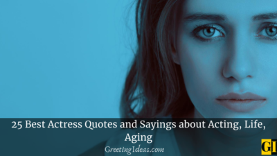 25 Best Actress Quotes and Sayings about Acting, Life, Aging