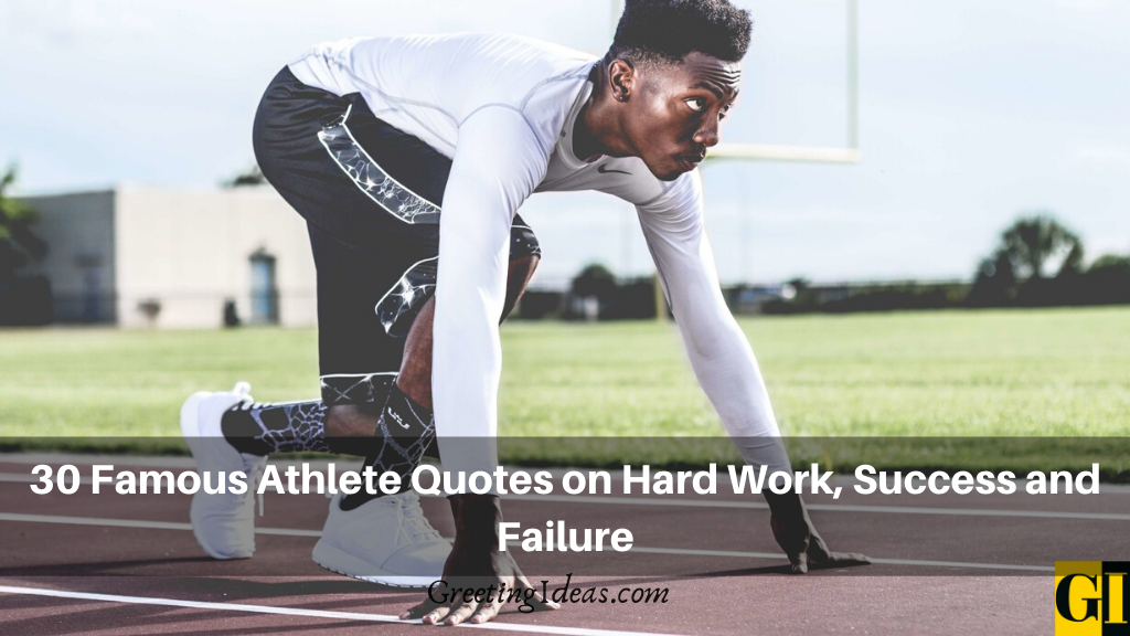 30 Famous Athlete Quotes on Hard Work Success and Failure