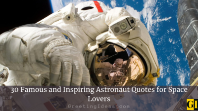 30 Famous and Inspiring Astronaut Quotes for Space Lovers
