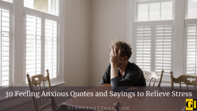 30 Feeling Anxious Quotes and Sayings to Relieve Stress