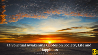 35 Spiritual Awakening Quotes on Society, Life and Happiness