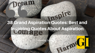 38 Grand Aspiration Quotes: Best and Inspiring Quotes About Aspiration