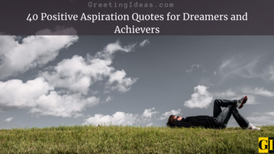 40 Positive Aspiration Quotes for Dreamers and Achievers