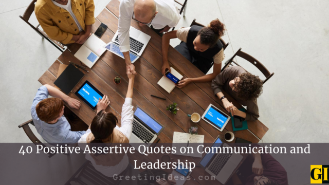 40 Positive Assertive Quotes on Communication and Leadership