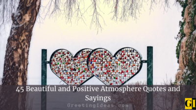 45 Beautiful and Positive Atmosphere Quotes and Sayings