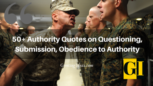 50+ Authority Quotes on Questioning, Submission, Obedience to Authority