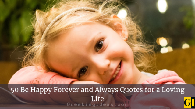 50 Be Happy Forever and Always Quotes for a Loving Life