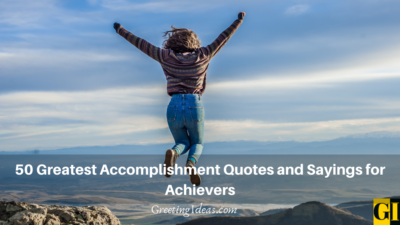 50 Greatest Accomplishment Quotes and Sayings for Achievers