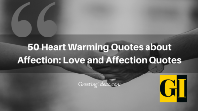50 Heart Warming Quotes about Affection: Love and Affection Quotes