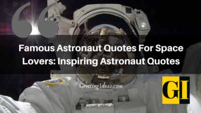 Famous Astronaut Quotes For Space Lovers: Inspiring Astronaut Quotes