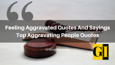 Feeling Aggravated Quotes And Sayings: Top Aggravating People Quotes
