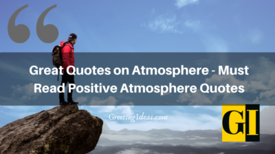 Great Quotes on Atmosphere – Must Read Positive Atmosphere Quotes
