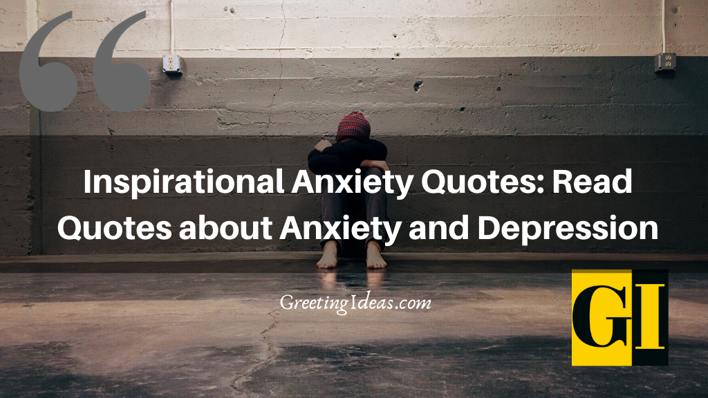 inspirational anxiety quotes quotes about anxiety and depression
