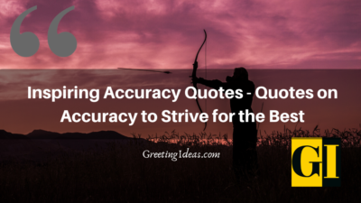 Inspiring Accuracy Quotes – Quotes on Accuracy to Strive for the Best