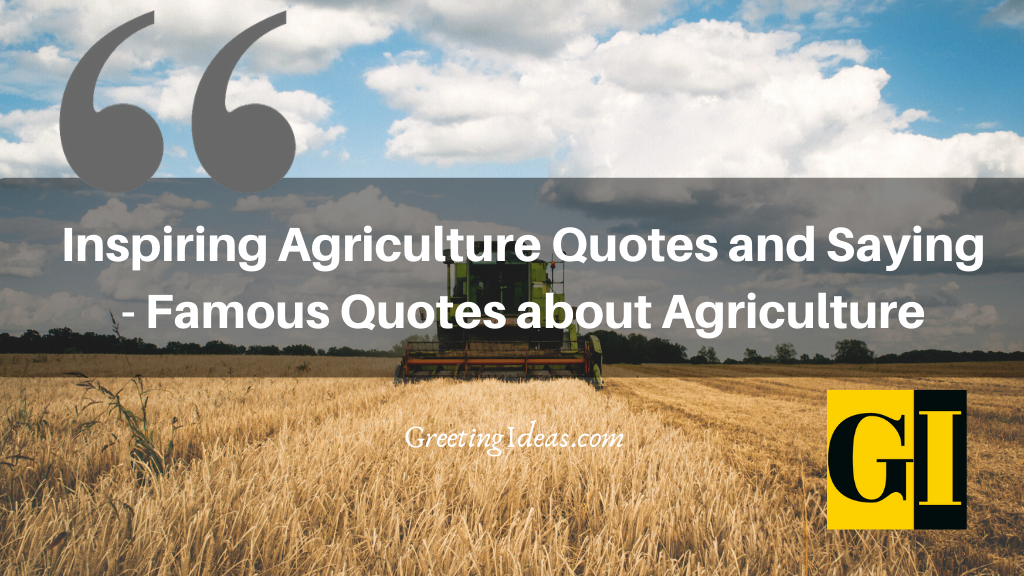 Inspiring Agriculture Quotes and Saying Famous Quotes about Agriculture